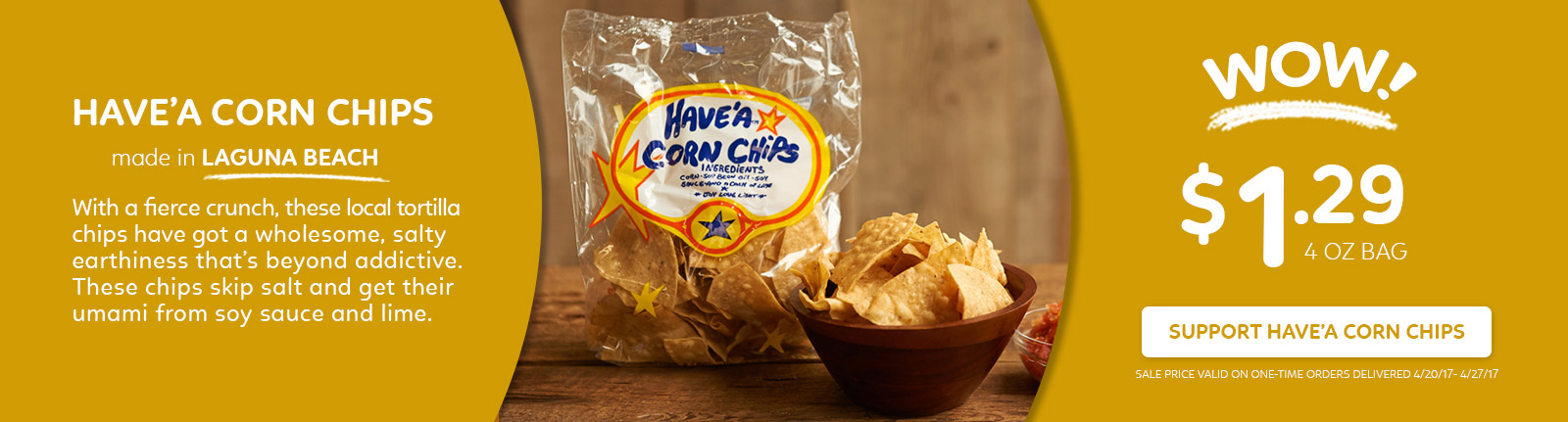 WOW! Have a Corn Chips $1.29