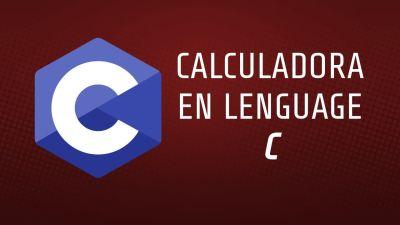 Calculadora en Lenguaje C | Lenguaje C