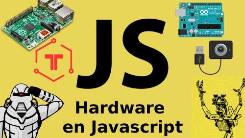 Desarrolla Hardware con Javascript