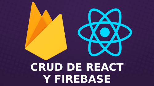 Tutorial de React.js y Firebase