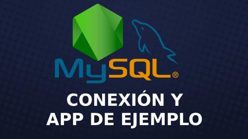 Conexión de Nodejs y Mysql, más App de Ejemplo
