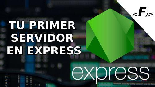 Tu primer servidor en Express.js