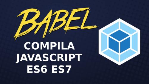 Javascript ES6 y ES7 con Webpack y Babel