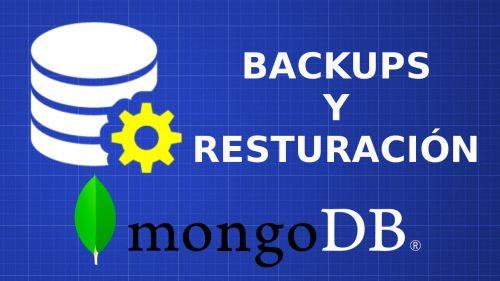 Backups y Restauraciones en Mongodb