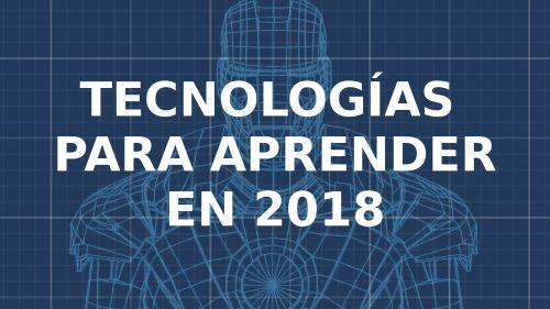 Tecnologías Importantes para Aprender en el 2018