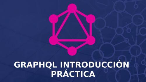 Introducción Práctica a GraphQL con Nodejs y Express