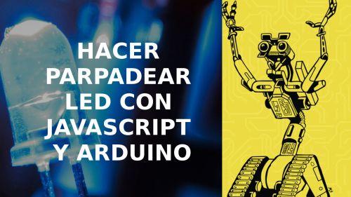 Javascript y Arduino | Hacer Parpadear un LED con johnny-five