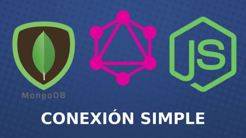 GraphQL, Mongodb Nodejs y Express | Conexión Simple