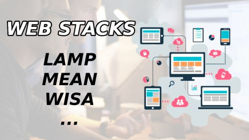 Web Stacks | Stack LAMP, MEAN, MERN, MEVN, WISA
