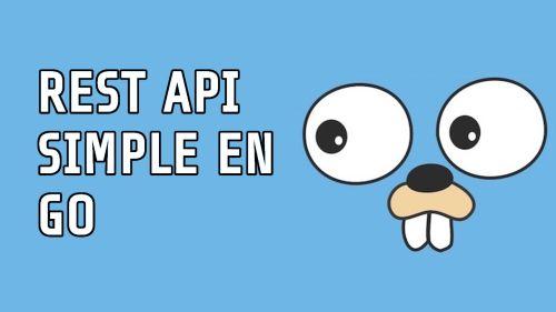 Go | CRUD REST API simple en Go (Golang)