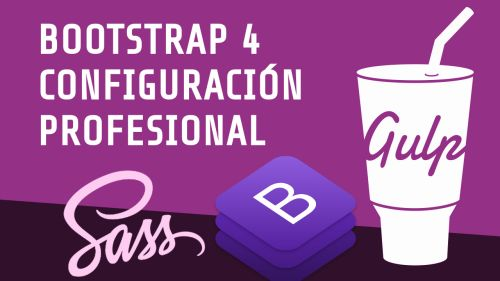 Bootstrap 4 | Configurancion con Gulp, Sass, Font Awesome y BrowserSync