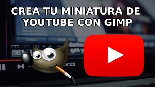 Crea tu Miniatura de Youtube con Gimp