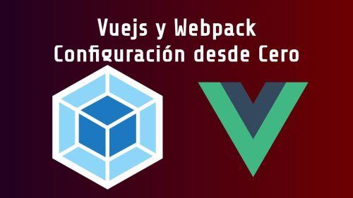 Vuejs y Webpack Configuración Desde Cero