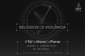 """IMP convida os brasileiros a compartilharem os """"Relógios da violência"""""""