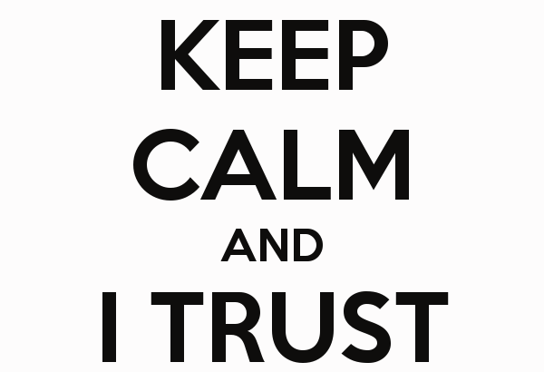 keep-calm-and-i-trust-you-3_d7b1lo