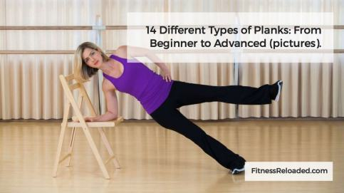 14 Different Types of Planks: From Beginner to Advanced (pictures).