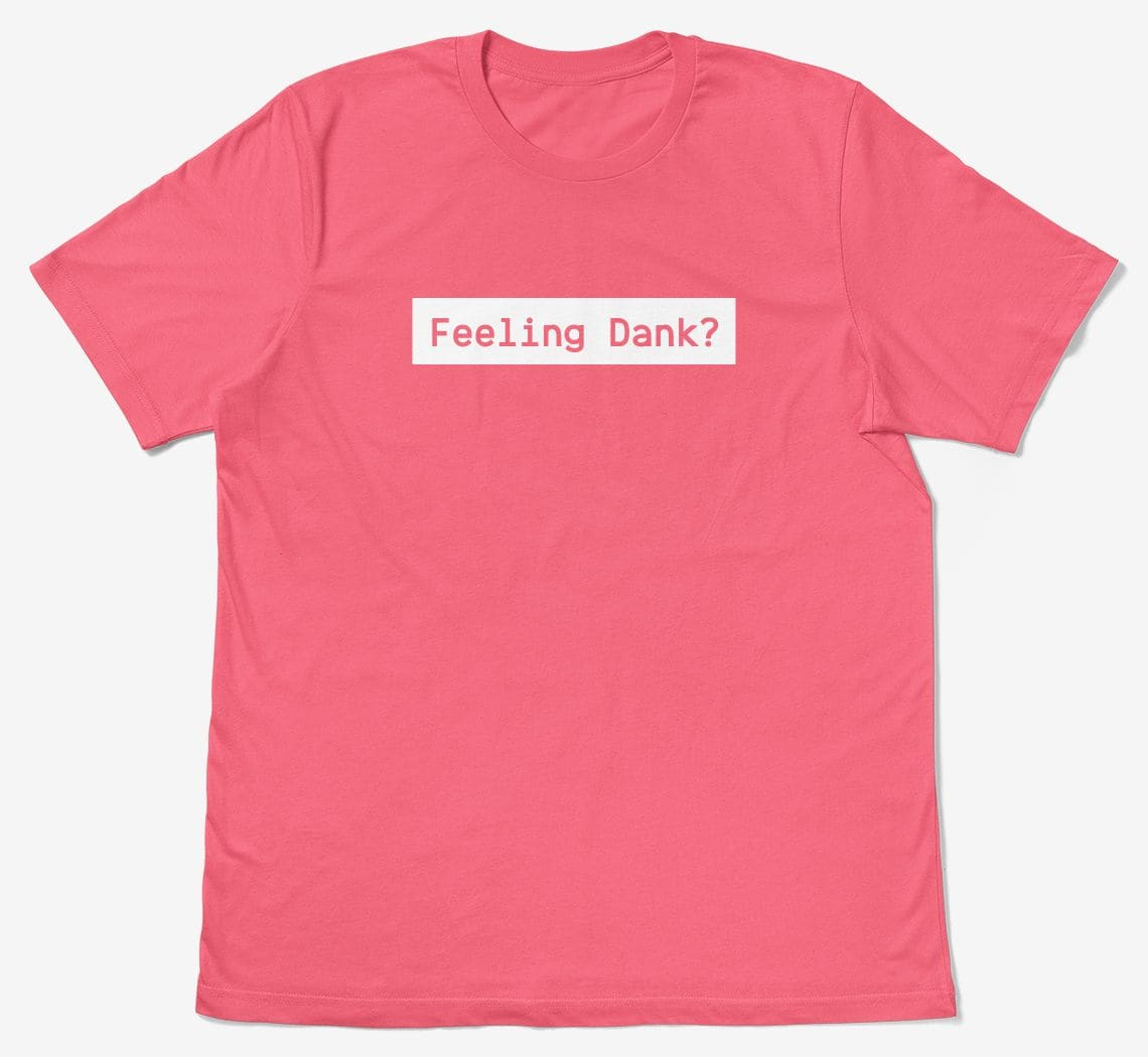 A t-shirt design using the Dank Mono font