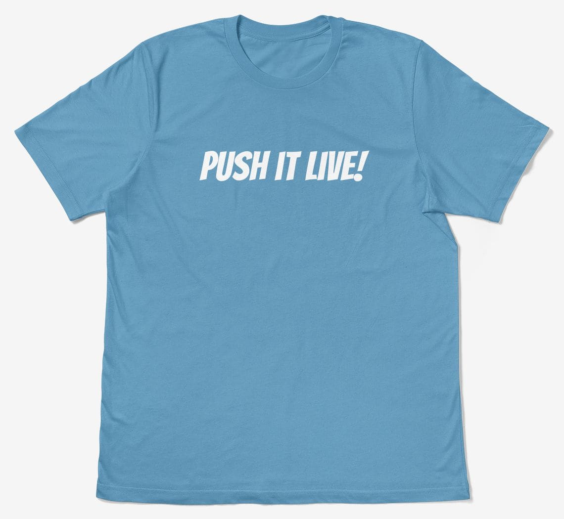 A preview of the push-it-live t-shirt design