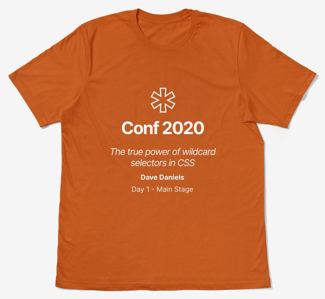 A t-shirt design with the text '�Conf 2020, The true power of wildcard selectors in CSS, Dave Daniels, Main Stage - Day 1