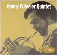 Cover Kenny Wheeler Quintet - 1976 - CURRENTLY UNAVAILABLE/PAS DISPONIBLE