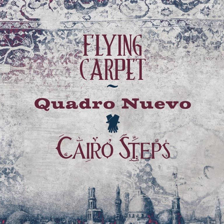 Cover Album - Flying Carpet - Quadro Nuevo meets Cairo Steps