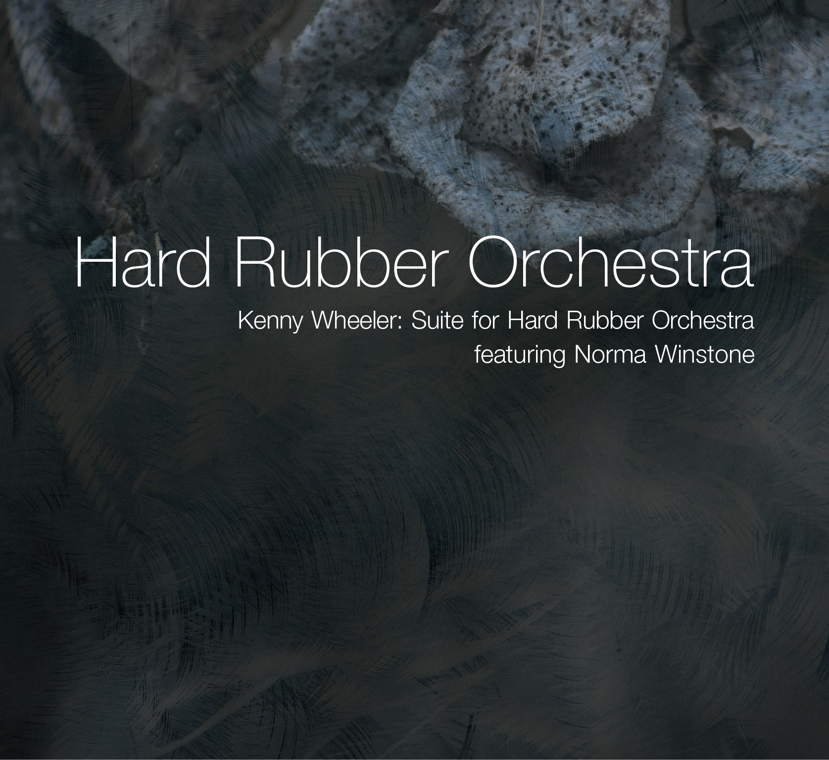 Cover Kenny Wheeler: Suite for Hard Rubber Orchestra featuring Norma Winstone