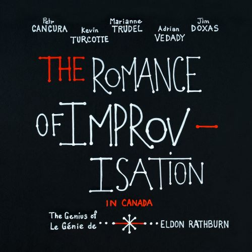 Cover Album - The Romance of Improvisation in Canada - The Genius of Eldon Rathburn