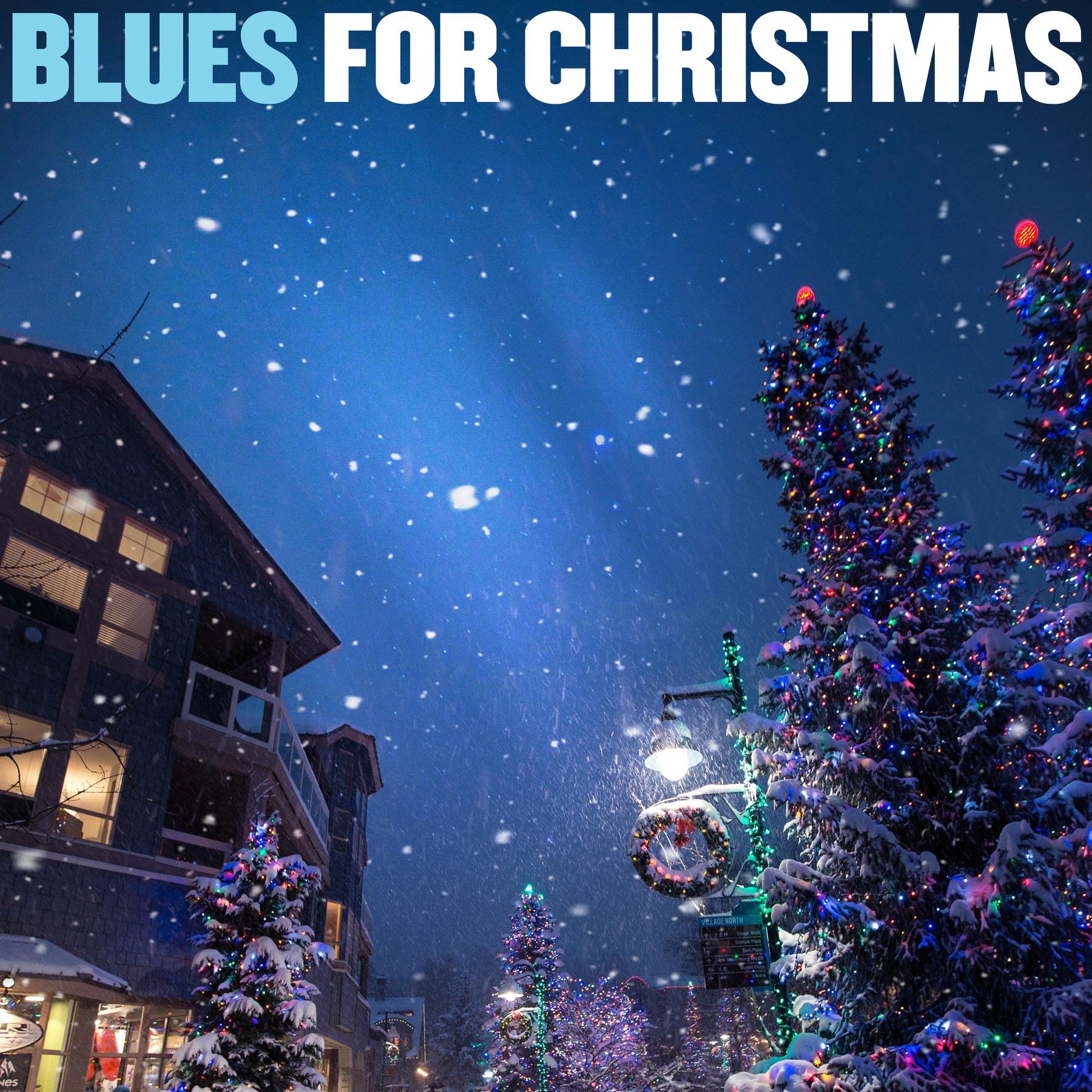 Cover Blues For Christmas (Pas disponible sur Disque Compact - disponible uniquement via les plateformes numériques seulem ent/Not available on CD - available through digital platforms only) https://bit.ly/36395kQ