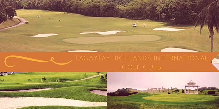 Tagaytay Highlands International Golf Club - Discounts, Reviews and Club Info
