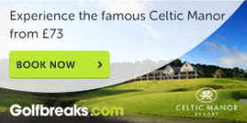 Celtic Manor Golfbreaks
