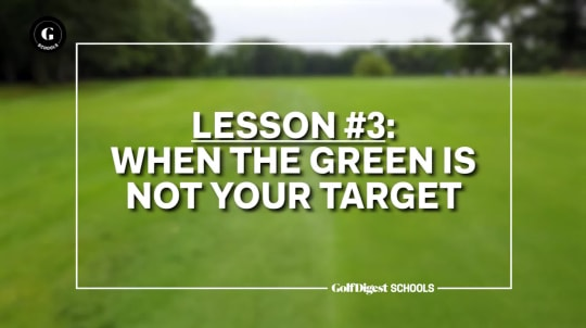 Lesson 3: When the Green is not Your Target