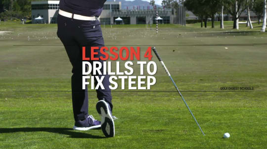 Lesson 4: Drills to Fix Steep