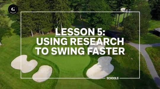 Lesson 5: Using Research to Swing Faster