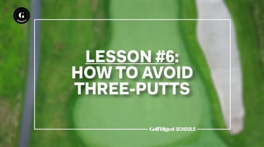 Lesson 6: How to Avoid Three-Putts