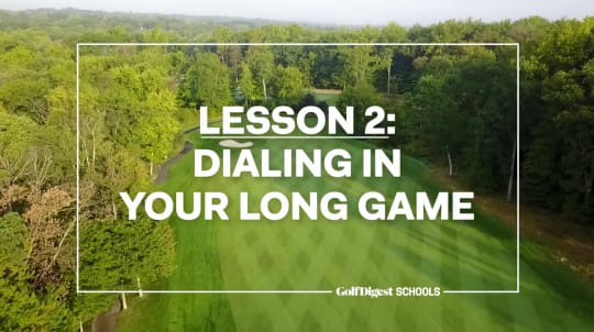 Lesson 2: Dialing in Your Long Game