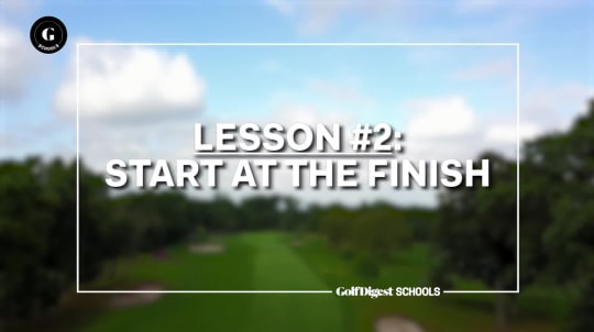 Lesson 2: Start at the Finish