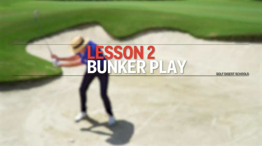 Lesson 2: Bunker Play