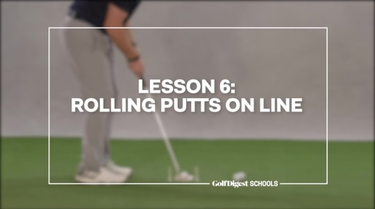 Lesson 6: Rolling Putts on Line