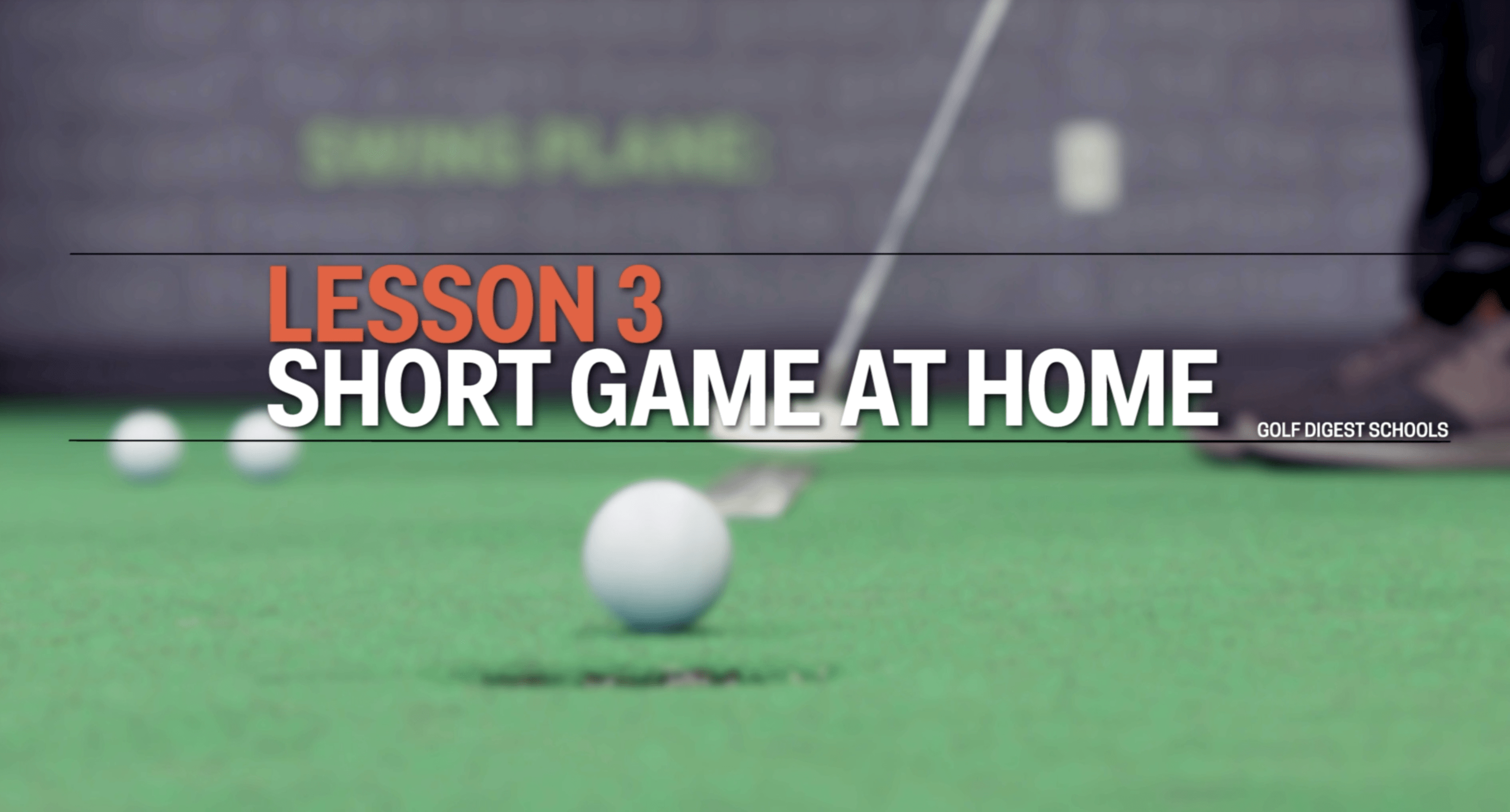 Lesson 3: Short Game at Home