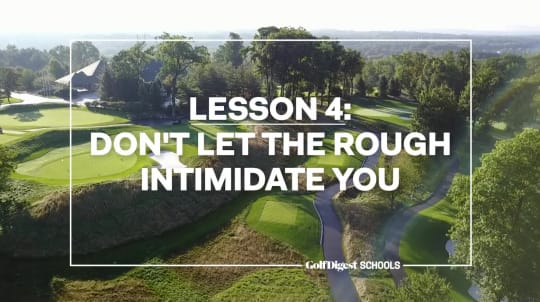 Lesson 4: Don't Let The Rough Intimidate You