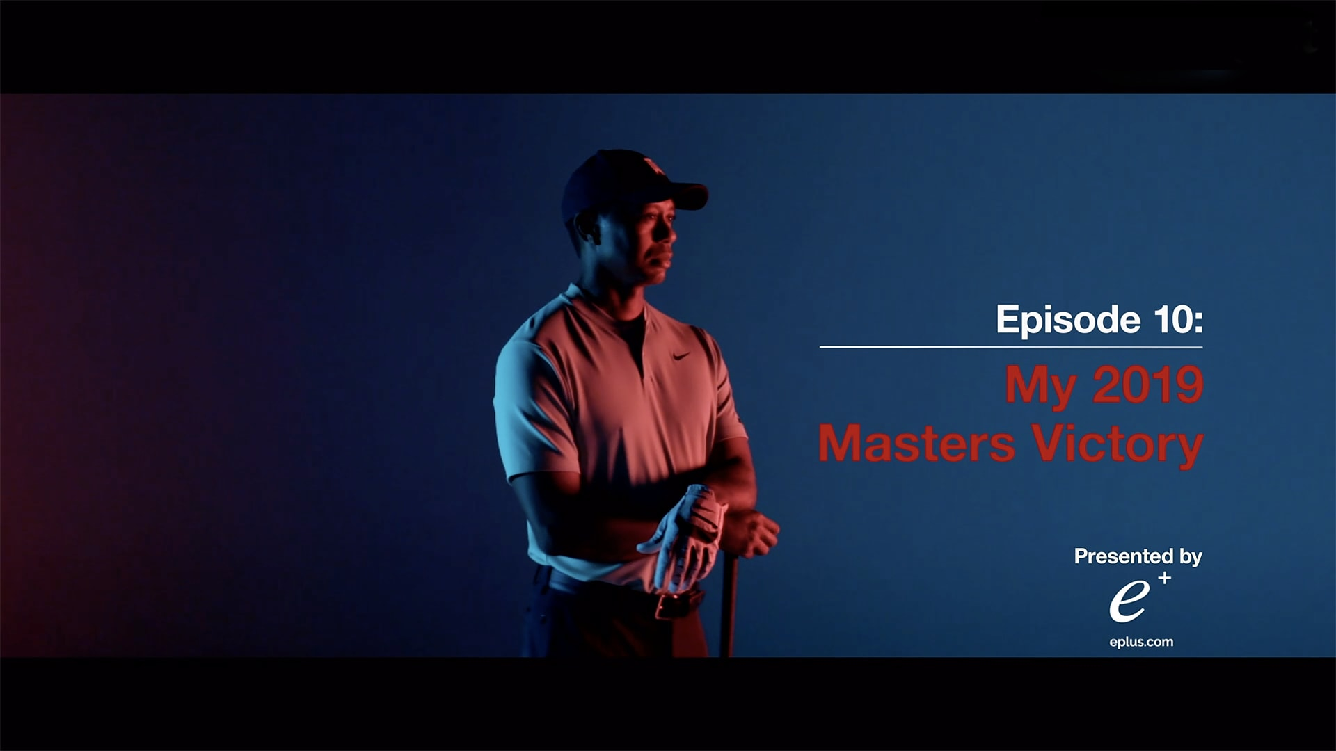 My Game: Tiger Woods – Episode 10: My 2019 Masters