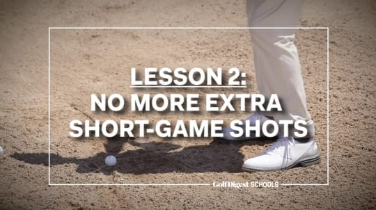 Lesson 2: No More Extra Short-Game Shots