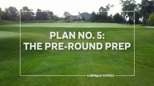 Plan No. 5: The Pre-Round Prep