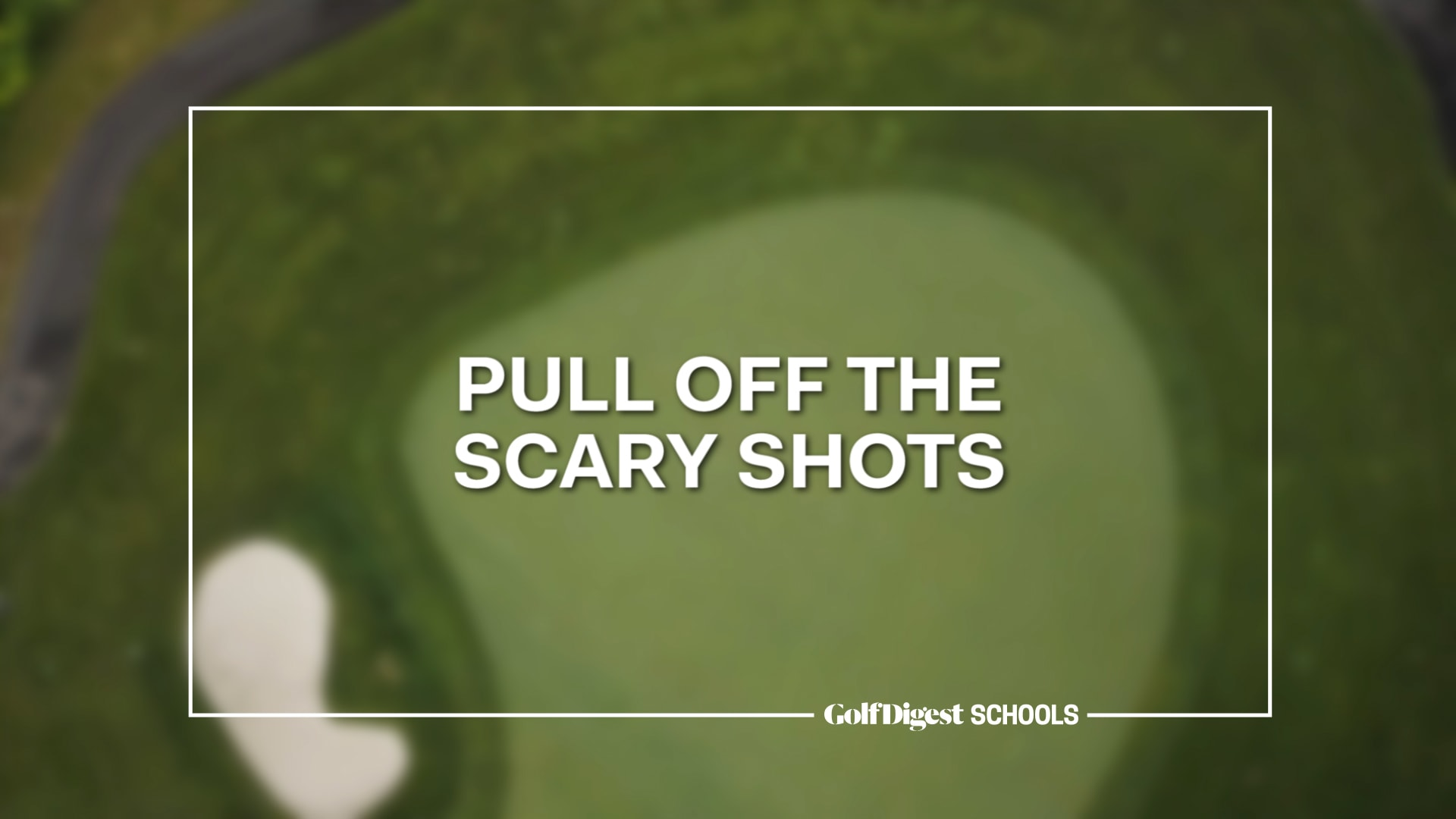 Video 5: Pull off the Scary Shots