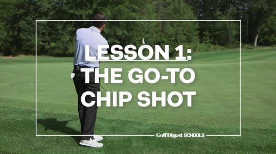 Lesson 1: The Go-To Chip Shot