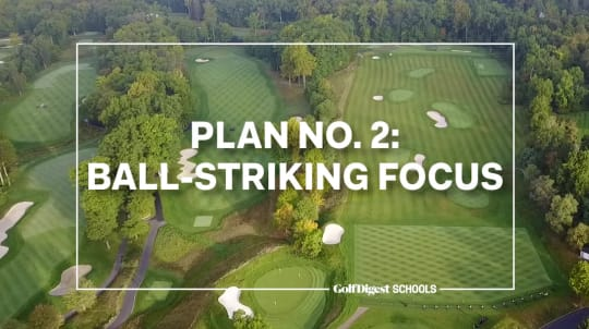 Plan No. 2: Ball-Striking Focus