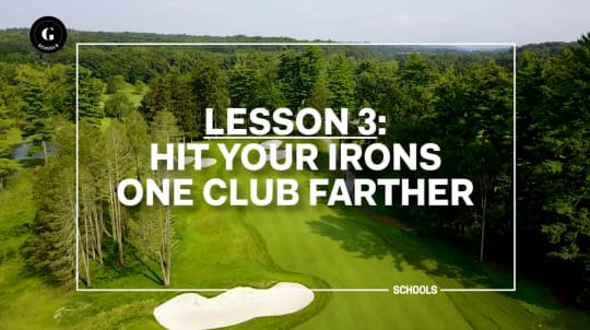 Lesson 3: Hit Your Irons One Club Farther