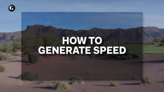 Lesson 1: How to Generate Speed