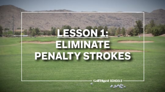 Lesson 1: Eliminate Penalty Strokes