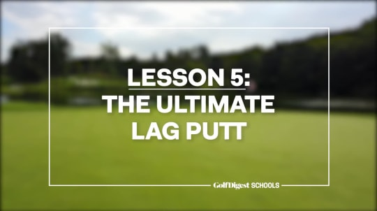 Lesson 5: The Ultimate Lag Putt